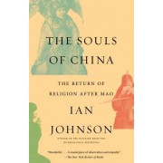 The Souls of China: The Return of Religion After Mao