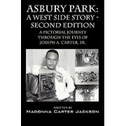 Asbury Park: A West Side Story -Second Edition: A Pictorial Journey Through the Eyes of Joseph A. Carter, Sr., Paperback/Madonna Carter Jackson