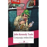 Conjuratia imbecililor (ed. 2017)/John Kennedy Toole