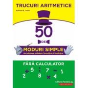 Trucuri aritmetice 50 de moduri simple de adunare scadere inmultire si impartire fara calculator
