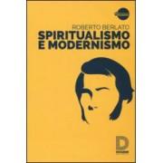 Roberto Berlato Spiritualismo e modernismo ISBN:9788899126551