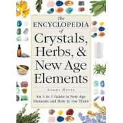 The Encyclopedia of Crystals, Herbs, and New Age Elements: An A to Z Guide to New Age Elements and How to Use Them, Paperback