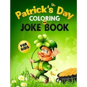 St. Patrick's Day Coloring and Joke Book for Kids: The Lucky Green Activity Book for Children of All Ages, Paperback/Happy Harper