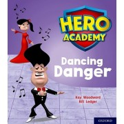 Hero Academy: Oxford Level 6, Orange Book Band: Dancing Danger, Paperback/Kay Woodward