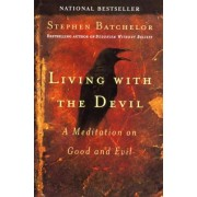 Living with the Devil: A Meditation on Good and Evil