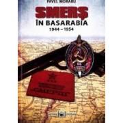 Smers in Basarabia 1944-1954 - Pavel Moraru