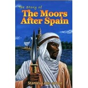 The Story of the Moors After Spain, Paperback/Stanley Lane-Poole