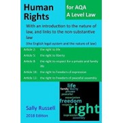 Human Rights for Aqa a Level Law: With an Introduction to the Nature of Law, and Links to the Non-Substantive Law (the English Legal System and the Na, Paperback/Sally Russell