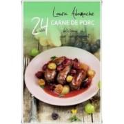 24 De Retete Carne De Porc Si Usor De Preparat - Laura Adamache