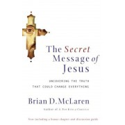The Secret Message of Jesus: Uncovering the Truth That Could Change Everything, Paperback