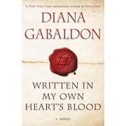 Written in My Own Heart's Blood, Hardcover/Diana Gabaldon