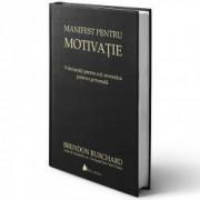 Manifest pentru motivatie. Editia a II-a carte