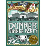 Nathan Hale's Hazardous Tales: Donner Dinner Party, Hardcover