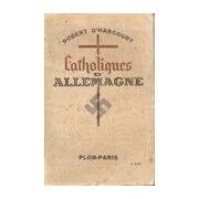 Catholiques d'Allemagne - Robert D Harcourt - Livre