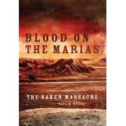 Blood on the Marias: The Baker Massacre, Paperback