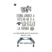 Istoria juridica a vitei-de-vie si a vinului la romani/Horia Vladimir Ursu