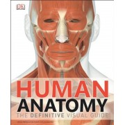 Human Anatomy: The Definitive Visual Guide, Hardcover