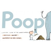 Poop: A Natural History of the Unmentionable, Paperback