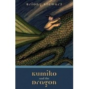 Kumiko and the Dragon by Briony Stewart