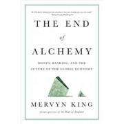 The End of Alchemy: Money, Banking, and the Future of the Global Economy, Paperback/Mervyn A. King