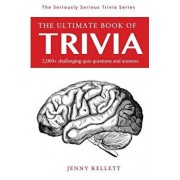 The Ultimate Book of Trivia: 500+ General Knowledge Questions and Answers, Paperback/Jenny Kellett