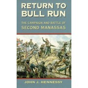 Return to Bull Run: The Campaign and Battle of Second Manassas, Paperback