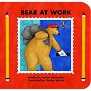 Bear at Work, Hardcover/Stella Blackstone