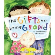 The Gifts of Being Grand: For Grandparents Everywhere, Hardcover