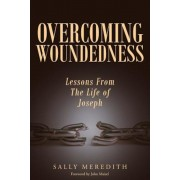 Overcoming Woundedness: Lessons from the Life of Joseph, Paperback