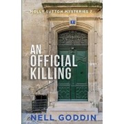 An Official Killing: (molly Sutton Mysteries 7), Paperback/Nell Goddin