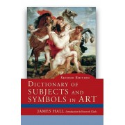 Dictionary of Subjects and Symbols in Art, Paperback/James Hall
