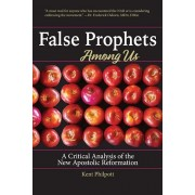 False Prophets Among Us: What Is the New Apostolic Reformation and Why Is It Dangerous', Paperback/Philpott a. Kent