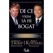 Editura Curtea Veche De ce vrem sa fii bogat - doi oameni - acelasi mesaj de donald j. trump, robert t. kiyosaki, meredith mciver...