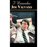 I Remember Jim Valvano: Personal Memories of and Anecdotes to Basketball's Most Exuberant Final Four Coach, as Told by the People and Players, Hardcover/Mike Towle