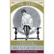 Mr. Zero: A Golden Age Mystery, Paperback/Patricia Wentworth