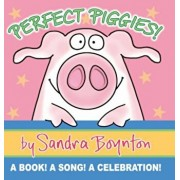 Perfect Piggies!: A Book! a Song! a Celebration!, Hardcover/Sandra Boynton