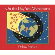 On the Day You Were Born, Hardcover/Debra Frasier