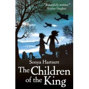 The Children of the King by Sonya Hartnett