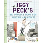 Iggy Peck's Big Project Book for Amazing Architects, Paperback/Andrea Beaty
