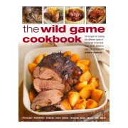 Wild Game Cookbook - a Fabulous Collection of 50 Recipes, Cooking the Different Types of Feathered, Furred and Large Game, Shown in Over 200 Images (9781780191478)
