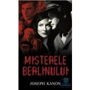 Misterele berlinului - Joseph Kanon