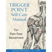 Trigger Point Self-Care Manual, Paperback/Donna Finando