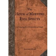 The Hour of Meeting Evil Spirits: An Encyclopedia of Mononoke and Magic