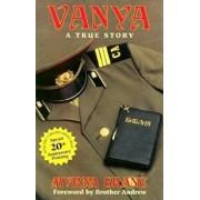 Vanya: A True Story, Paperback/Myrna Grant