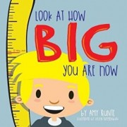 Look at How Big You Are Now, Paperback/Amy Runte