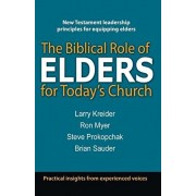 The Biblical Role of Elders for Today's Church, Paperback/Larry Kreider