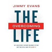 The Overcoming Life with Study Guide: As a Believer, Victory Belongs to You. But You Still Have to Claim It., Hardcover/Jimmy Evans