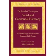The Buddha's Teachings on Social and Communal Harmony: An Anthology of Discourses from the Pali Canon, Paperback