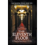 This Haunted World Book Two: The Eleventh Floor, Paperback