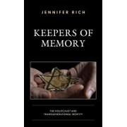 Keepers of Memory: The Holocaust and Transgenerational Identity, Hardcover/Jennifer Rich